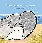 When You Were Born (Emma Dodd's Love…