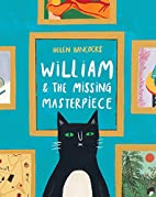 William & the Missing Masterpiece by Helen…