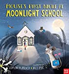 Mouse's First Night at Moonlight School…