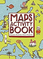 Maps Activity Book by Aleksandra Mizielinska
