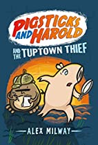Pigsticks and Harold and the Tuptown Thief…