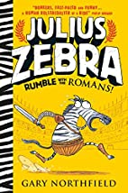 Julius Zebra: Rumble with the Romans! by…