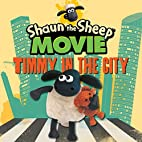 Shaun the Sheep Movie - Timmy in the City…