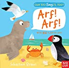 Can You Say It, Too? Arf! Arf! by Nosy Crow