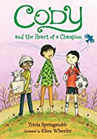 Cody and the Heart of a Champion by Tricia…