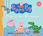 Peppa Pig and the Day at the Museum by…