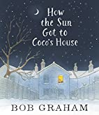 How the Sun Got to Coco's House by Bob…