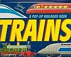 Trains: A Pop-Up Railroad Book by Robert…