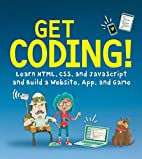 Get Coding!: Learn HTML, CSS & JavaScript &…