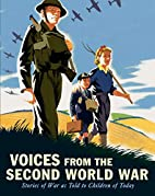 Voices from the Second World War: Stories of…