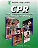National Safety Countil: Cpr: Cardiopulmonary Resuscitation and First Aid for Choking
