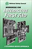 National Safety Council: Workbook for Interactive First Aid
