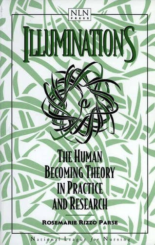 illuminations-the-human-becoming-theory-in-practice-and-research-national-league-for-nursing-series-all-nln-titles