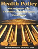 Estes, Carroll L.: Health Policy: Crisis and Reform in the U.S. Health Care Delivery System