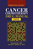 Devita, Vincent T.: Physician's Cancer Chemotherapy Drug Manual 2002
