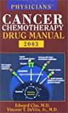 Chu, Edward: Physicians Cancer Chemotherapy Drug Manual 2003
