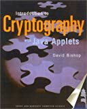 Bishop, David: Introduction to Cryptography With Java Applets