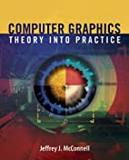 Computer Graphics: Theory Into Practice by…