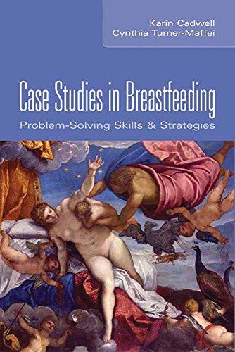 case-studies-in-breastfeeding-problem-solving-skills-and-strategies