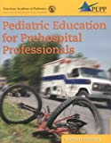 Dieckmann, Ronald A.: Pediatric Education For Pre Hospital Professionals