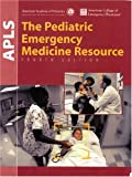American Academy of Pediatrics: Apls: The Pediatri Emergency Medicine Resource