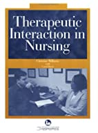 Therapeutic Interaction in Nursing by Carol…