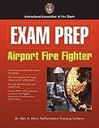 Exam Prep: Airport Fire Fighter (Exam Prep…