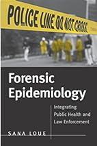 Forensic Epidemiology: Integrating Public…