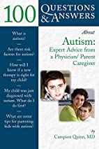 100 Questions & Answers About Autism :…