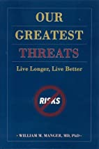 Our Greatest Threats: Live Longer, Live…