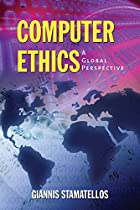 Computer Ethics: A Global Perspective by…