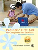 American Academy of Pediatrics: Pediatric First Aid for Caregivers and Teachers