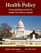 Health Policy: Crisis and Reform in the U.S.…