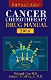 Chu, Edward: Physicians' Cancer Chemotherapy Drug Manual 2004