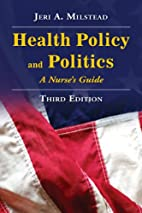 Health Policy and Politics: A Nurse's Guide…