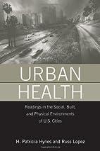 Urban Health: Readings in the Social, Built,…