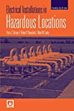 Schram, Peter J.: Electrical Installations in Hazardous Locations