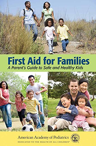 first-aid-for-families-a-parents-guide-to-safe-and-healthy-kids