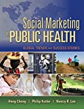 Cheng, Hong: Social Marketing for Public Health: Global Trends and Success Stories
