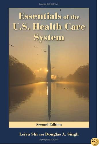 TEssentials Of The U.S. Health Care System
