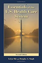 Essentials of the U.S. Health Care System,…