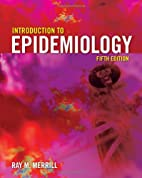 Introduction To Epidemiology by Ray M.…