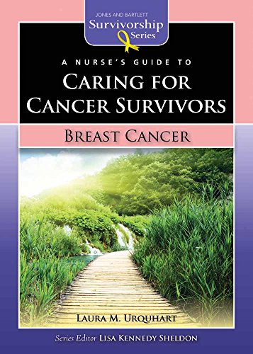 a-nurses-guide-to-caring-for-cancer-survivors-breast-cancer-jones-and-bartlett-survivorship-series