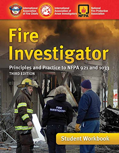fire-investigator-principles-and-practice-to-nfpa-921-and-1033-student-workbook
