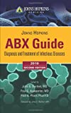 Bartlett, John G.: Johns Hopkins ABX Guide: Diagnosis & Treatment of Infectious Diseases, Second Edition
