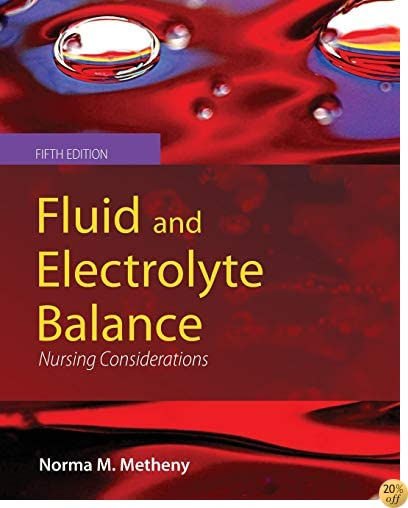 Fluid and Electrolyte Balance: Nursing Considerations (Fluid and Electrolyte Balance (Metheny))