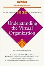 Understanding the Virtual Organization…