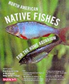 North American Native Fishes for the Home…
