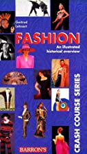 Fashion: An Illustrated Historical Overview…