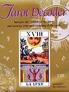 Tarot Decoder by Kathleen McCormack